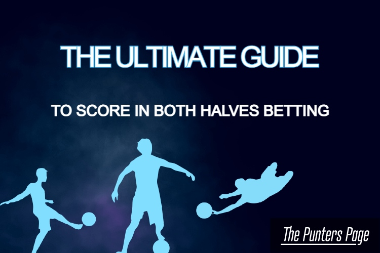 The Ultimate Guide to score in both halves betting